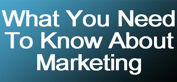 Marketing need to know