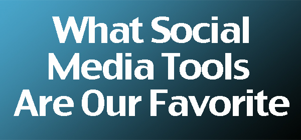 Favorite Social Media Tools